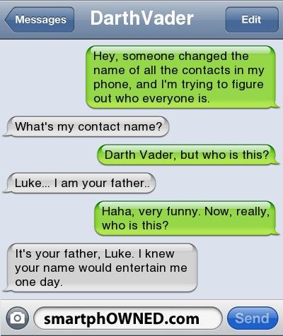 DarthVaderHey, someone changed the name of all the contacts in my phone, and I'm trying to figure out who everyone is. | What's my contact n...