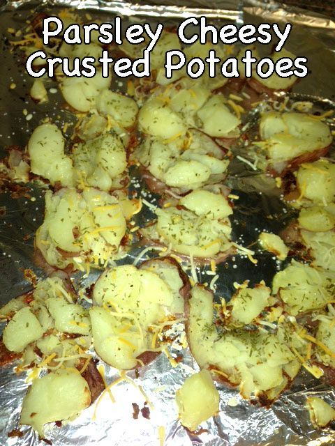 Parsley Cheesy Crusted Potatoes!  Very similar to Pioneer Woman potatoes as seen on Pinterest BUT yummier IMO!