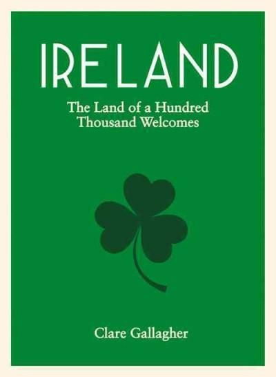 Ireland: The Land of a Hundred Thousand Welcomes
