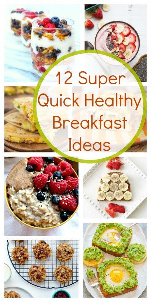12 Super Quick Healthy Breakfast Ideas In A Hurry Super Healthy Kids Healthy Breakfast For Kids Healthy Breakfast Recipes Easy Breakfast Ideas Healthy Clean Eating