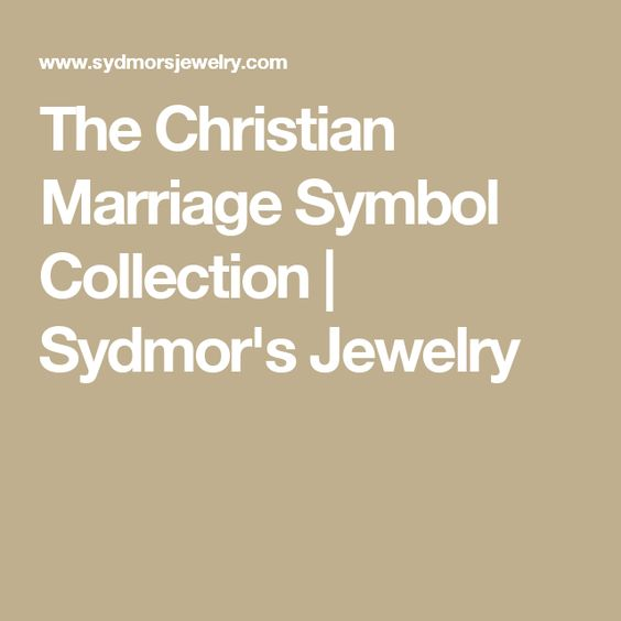 The Christian Marriage Symbol Collection Sydmors Jewelry