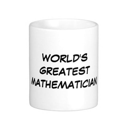 """World's Greatest Mathematician"" Mug"