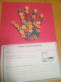 Cute idea for estimation...how many Fruit Loops to fill in your hand...kids fill out the paper at the bottom