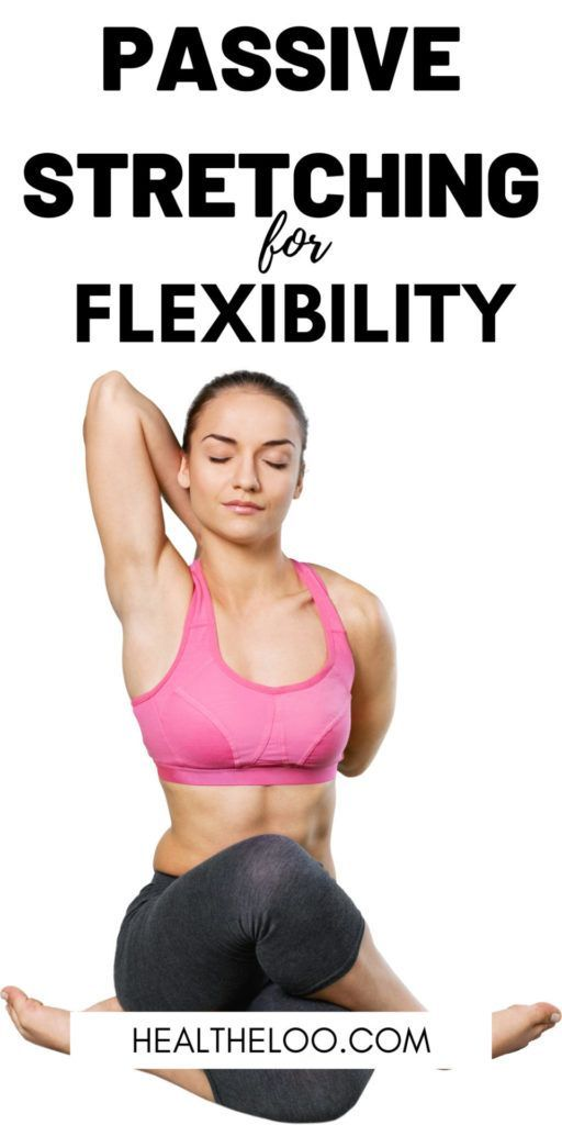 Passive Stretching For Flexibility In 2021 Workout For Beginners Yoga Poses For Beginners Fitness Tips