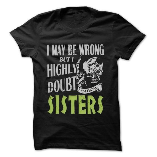 From Sisters Doubt Wrong- 99 Cool City Shirt ! - #diy tee #tshirt dress. CHEAP PRICE => https://www.sunfrog.com/LifeStyle/From-Sisters-Doubt-Wrong-99-Cool-City-Shirt-.html?68278