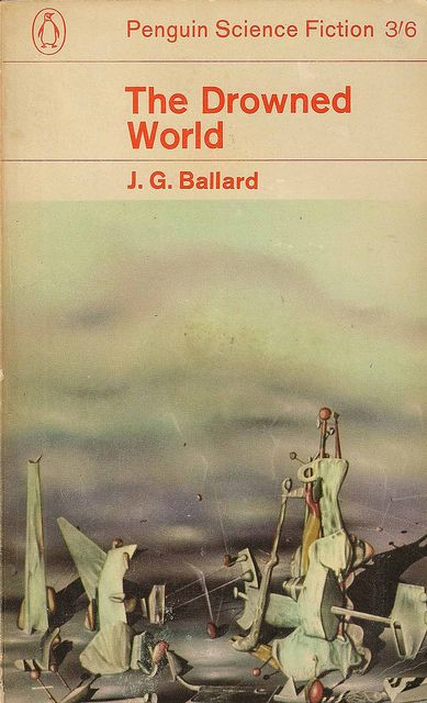 """The Drowned World. J. G. Ballard. Penguin Science Fiction. Published 1965, 1st printing. Cover: A detail from """"Le Palais aux Rochers"""" by Yves Tanguy."""