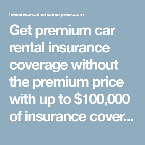 Get Premium Car Rental Insurance Coverage Without The Premium