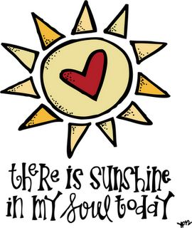 Cute saying for the house - There is Sunshine in My Soul Today