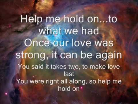 ♫♪ Help Me Hold On - Travis Tritt  (I've always loved this song)