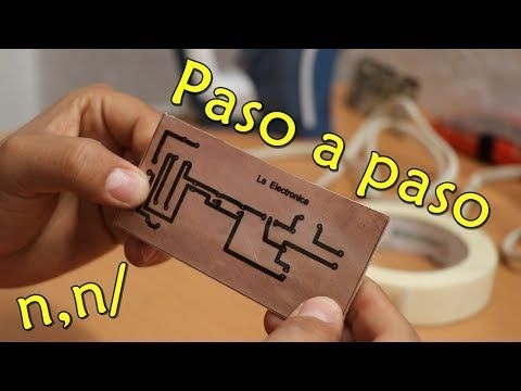 Como Hacer Placas Con Circuitos Impresos Paso A Paso Youtube Circuitos Impresos Circuitos Componentes Electronicos