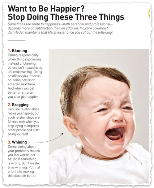 Want to be happier? stop blaming, whining and bragging.      Clipped from Inc. Magazine #clippings