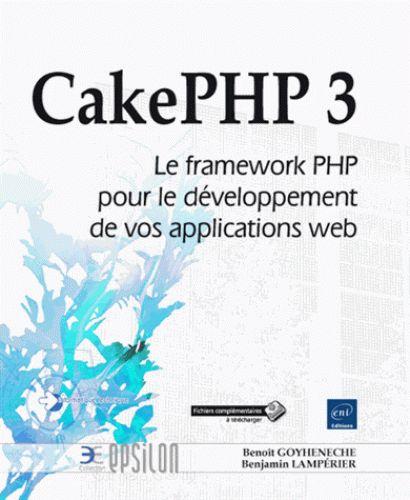 CakePHP 3/Benoît  Goyheneche, 2016 http://bu.univ-angers.fr/rechercher?recherche=9782409001581