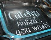 personalize a casserole dish. Great Christmas gift