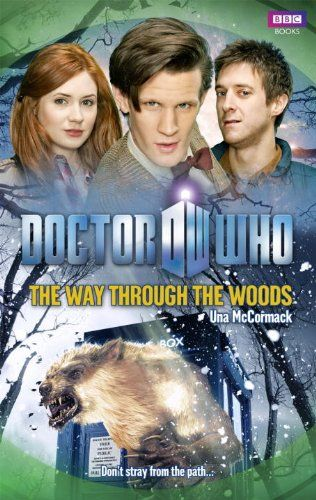 Doctor Who: Way through the Woods (Dr. Who) by Una Mccormack,http://www.amazon.com/dp/1849902372/ref=cm_sw_r_pi_dp_riOKsb194867K8SP
