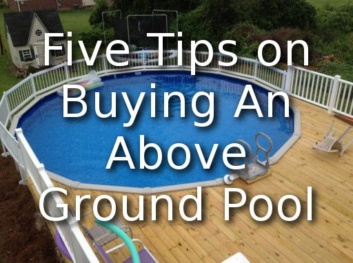 Five Tips For Buying An Above Ground Pool. Great Advice