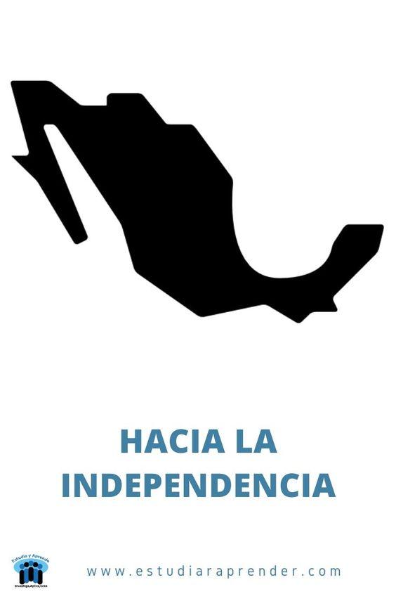 hacia la independencia de mexico