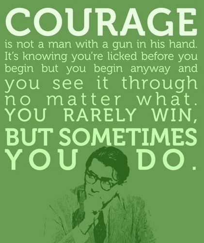An explanation of the courage of atticus in to kill a mockingbird