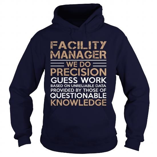 FACILITY MANAGER WE DO PRECISION GUESS WORK QUESTIONABLE KNOWLEDGE T Shirts, Hoodies. Get it now ==► https://www.sunfrog.com/LifeStyle/FACILITY-MANAGER--WE-DO-PRECISION-Navy-Blue-Hoodie.html?41382