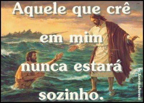 Foto mensagem de Jesus Aquele que crê em mim nunca estará sozinho | fotodejesus.com.br
