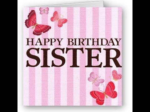 Stupendous Sister Birthday Wishes Whatsapp Video Happy Birthday My Sister Personalised Birthday Cards Rectzonderlifede