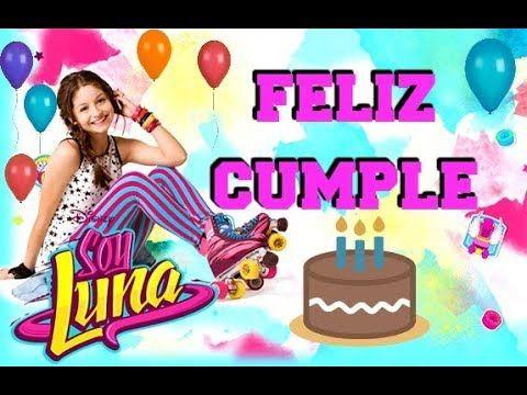 Cancion Cumpleanos Feliz Original En Espanol.Cancion Feliz Cumpleanos Soy Luna Nueva Original Tradicional