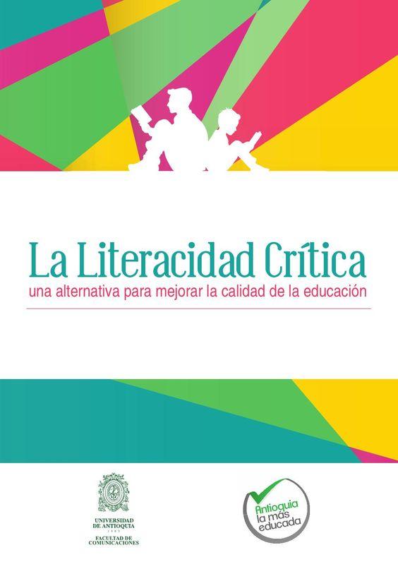 La Literacidad Crítica, una alternativa para mejorar la calidad de la educación. Herramientas innovadoras para la lecto-escritura.