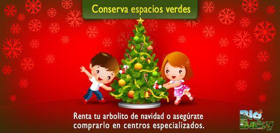 Navidad Verde:  ¡Conserva espacios verdes!  Renta tu arbolito de navidad o asegúrate comprarlo en centros especializados.