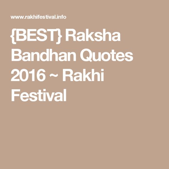 {BEST} Raksha Bandhan Quotes 2016 ~ Rakhi Festival