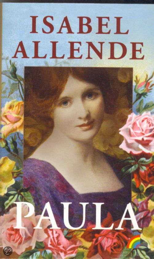 Isabel Allende's book about Paula, which is a novel about the darkest experiences of her own life