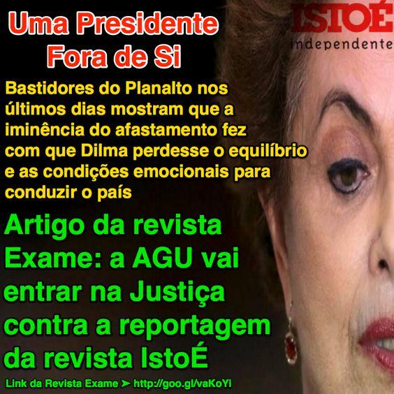 Uma Presidente Fora de Si [artigo da revista IstoÉ] ➤ http://www.istoe.com.br/reportagens/450027_UMA+PRESIDENTE+FORA+DE+SI ②⓪①⑥ ⓪④ ⓪② #Impeachment