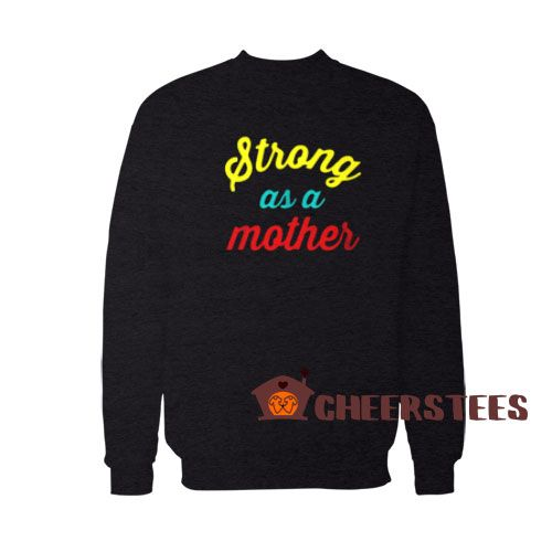 Strong As A Mother Sweatshirt Happy Mothers Day Size S 3xl In 2020 Sweatshirts Sweatshirt Designs Happy Mothers Day