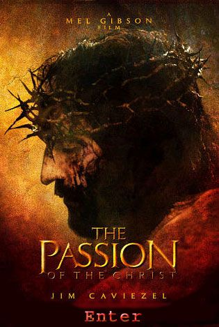 The Passion........Okay cant watch this one over and over..........once was enough.......POWERFUL AND LIFE CHANGING.....