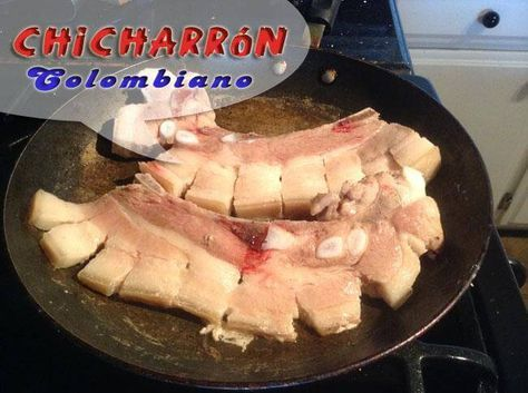 Chicharron 9 Chicharrón De Cerdo Colombiano Chicharrón Frito Chicharrones De Cerdo Chicharrones Comida Colombiana