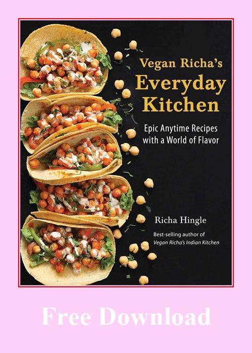 Vegan Richa S Everyday Kitchen Epic Anytime Recipes With A World Of Flavor In 2020 Vegan Richa Comfort Casseroles Recipes