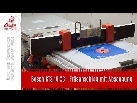 Bosch Gts 10 Xc Frasanschlag Mit Absaugung Youtube Bosch Router Projects