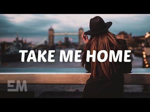 Julius Cowdrey Take Me Home Lyrics Youtube In 2020 Home