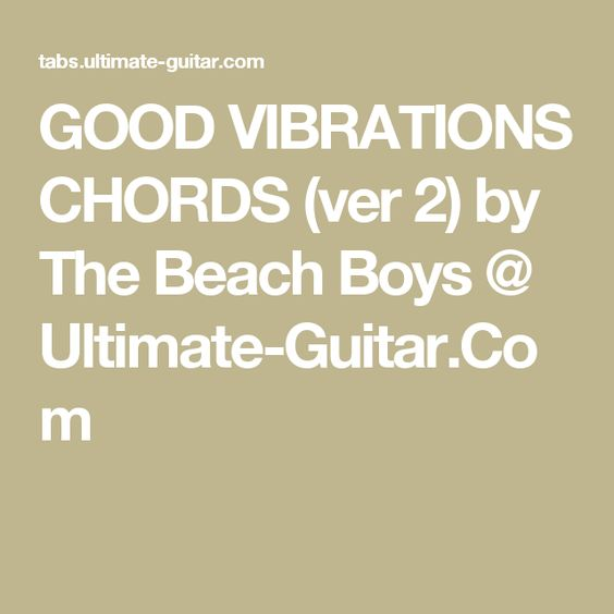 GOOD VIBRATIONS CHORDS (ver 2) By The Beach Boys