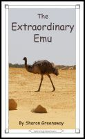 The Extraordinary Emu, an ebook by Sharon Greenaway at Smashwords