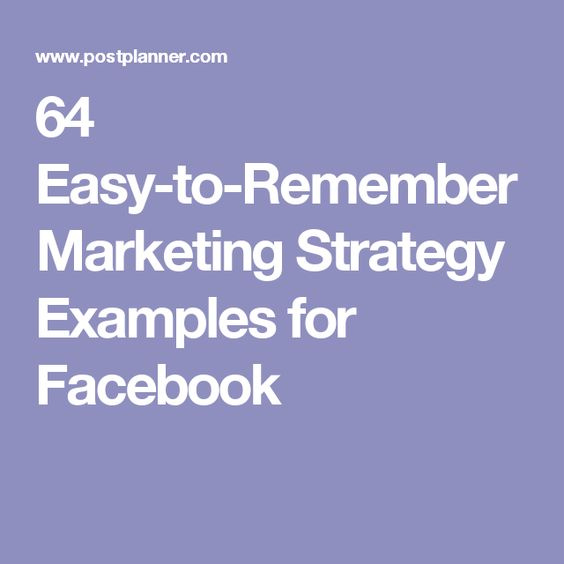64 Easy-to-Remember Marketing Strategy Examples for Facebook