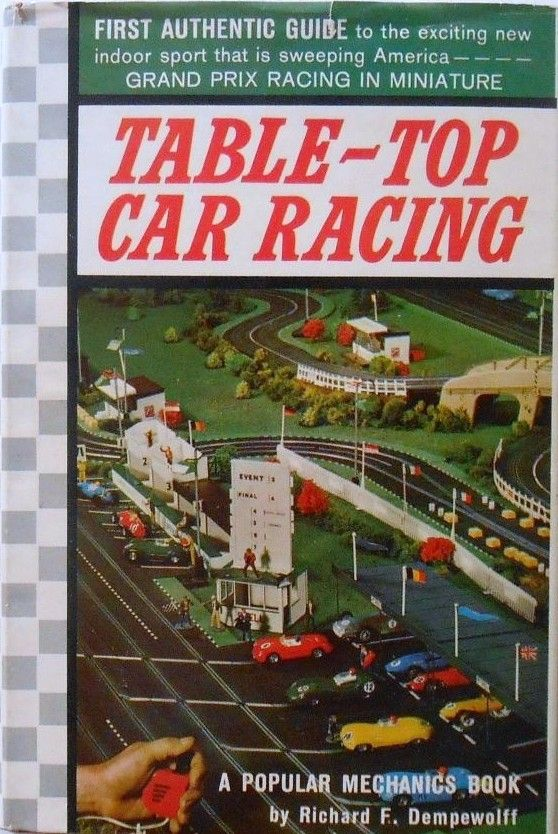 Table Top Car Racing, A 1963 Hard Cover Book About Slot Car Racing. |  Vintage Slot Car Racing From The 1960u0027s | Pinterest | Slot Car Racing, ...