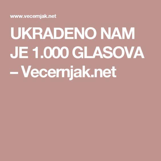 UKRADENO NAM JE 1.000 GLASOVA – Vecernjak.net
