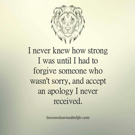 And even though I so desperately needed it a short time ago, I now accept that I may never get it and I'm okay about it