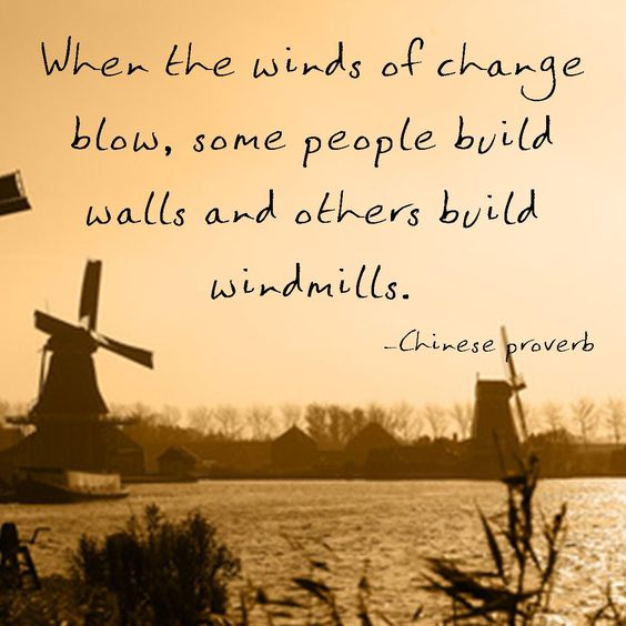 when the winds of change blow chinese proverb - Google Search: