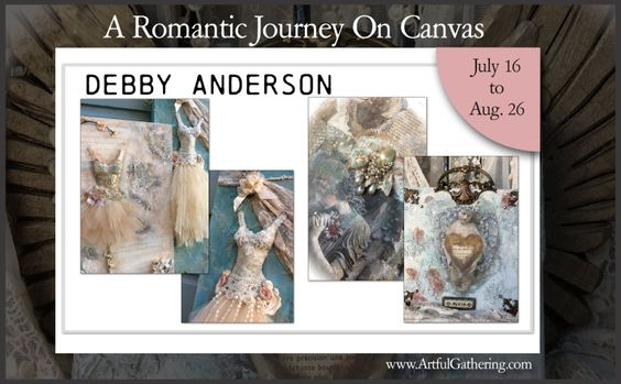 Artful Gathering 2015 Online Class Retreats presents: A Romantic Journey on Canvas © by Debby Anderson July 16 - August 26 http://www.artfulgatheringevents.com