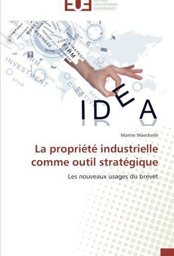 La propriété industrielle comme outil stratégique: Les no...  http://scd.ensam.eu/flora/jsp/index_view_direct_anonymous.jsp?record=default:UNIMARC:146064
