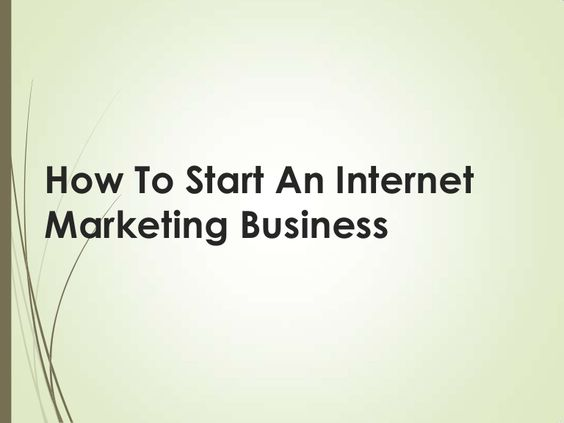 How to start an internet marketing business by Kay Franklin via slideshare
