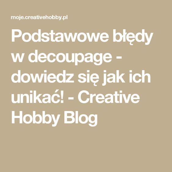 Podstawowe błędy w decoupage - dowiedz się jak ich unikać! - Creative Hobby Blog