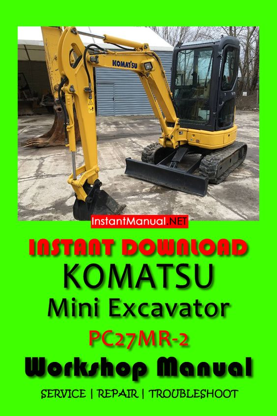 Download Komatsu Pc27mr 2 Mini Excavator Workshop Manual Pdf Sn 15001 Up Mini Excavator Komatsu Excavator