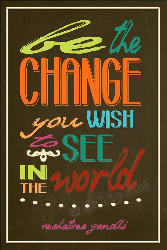 """Be the Change You Wish to See in the World"" - Mahatma Gandhi Inspirational Quote INSTANT DOWNLOAD Printable Multicolor Chalkboard Wall Art Home or Office Decor by Jalipeno, $4.00 - Doesn't this just make you want to go out there and be awesome?! Perfect for any desk, cubicle, office or home! #determination Check my shop for more colors and other printable quotes! www.etsy.com/shop/Jalipeno"
