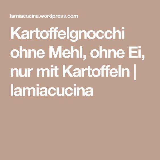 Kartoffelgnocchi ohne Mehl, ohne Ei, nur mit Kartoffeln | lamiacucina